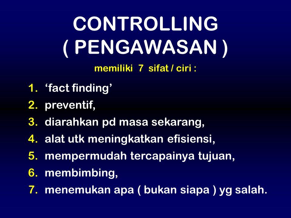 1. 'fact finding' 2. preventif, 3. diarahkan pd masa sekarang, 4. alat utk meningkatkan efisiensi, 5. mempermudah tercapainya tujuan, 6. membimbing, 7