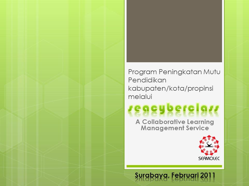 Program Peningkatan Mutu Pendidikan kabupaten/kota/propinsi melalui A Collaborative Learning Management Service