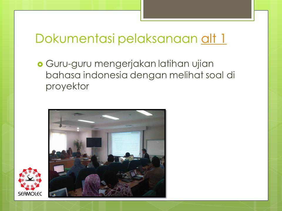 Dokumentasi pelaksanaan alt 1alt 1  Guru-guru mengerjakan latihan ujian bahasa indonesia dengan melihat soal di proyektor
