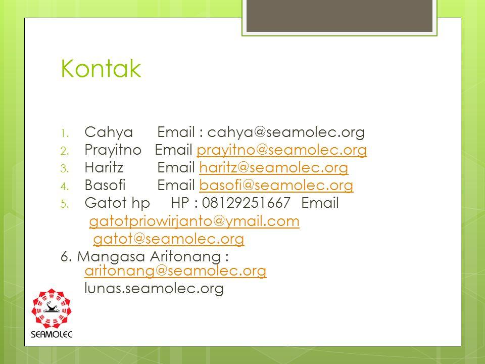 Kontak 1. Cahya Email : cahya@seamolec.org 2. Prayitno Email prayitno@seamolec.orgprayitno@seamolec.org 3. HaritzEmail haritz@seamolec.orgharitz@seamo