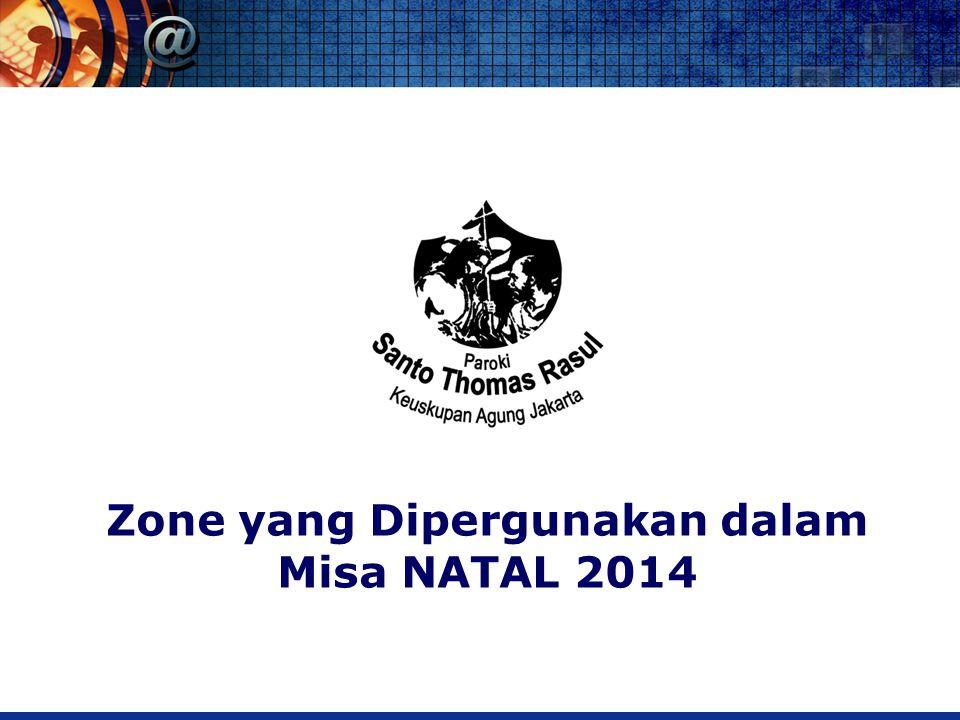Zone yang Dipergunakan dalam Misa NATAL 2014