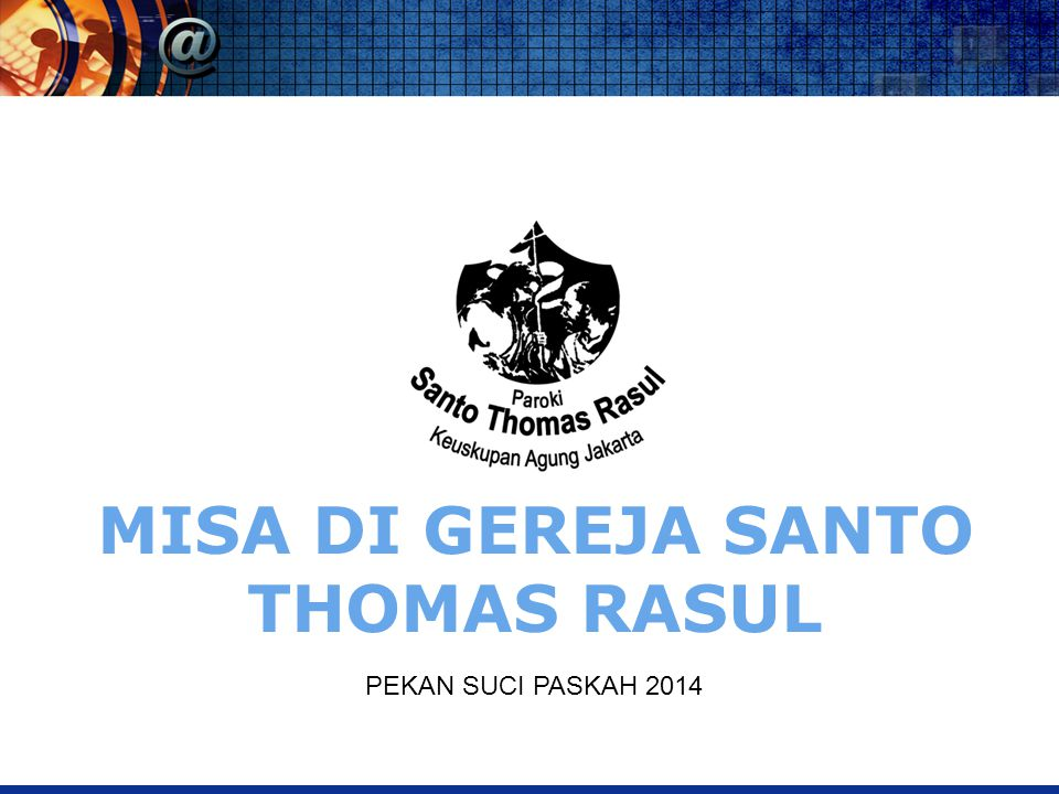 MISA DI GEREJA SANTO THOMAS RASUL PEKAN SUCI PASKAH 2014