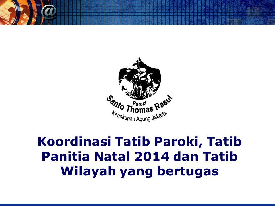 Koordinasi Tatib Paroki, Tatib Panitia Natal 2014 dan Tatib Wilayah yang bertugas