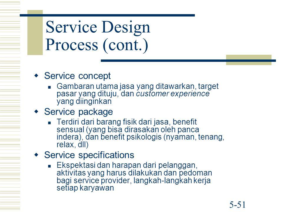 5-51   Service concept Gambaran utama jasa yang ditawarkan, target pasar yang dituju, dan customer experience yang diinginkan   Service package Te