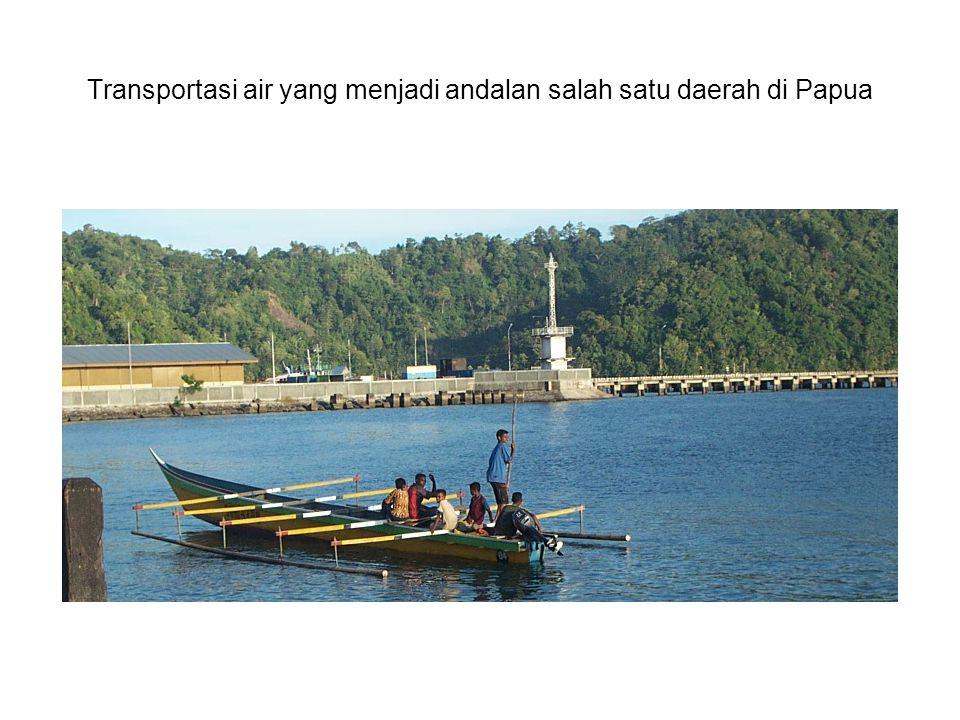 Transportasi air yang menjadi andalan salah satu daerah di Papua