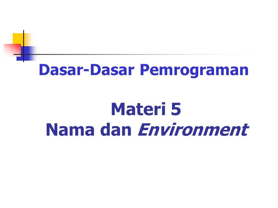 Materi 5 Nama dan Environment Dasar-Dasar Pemrograman