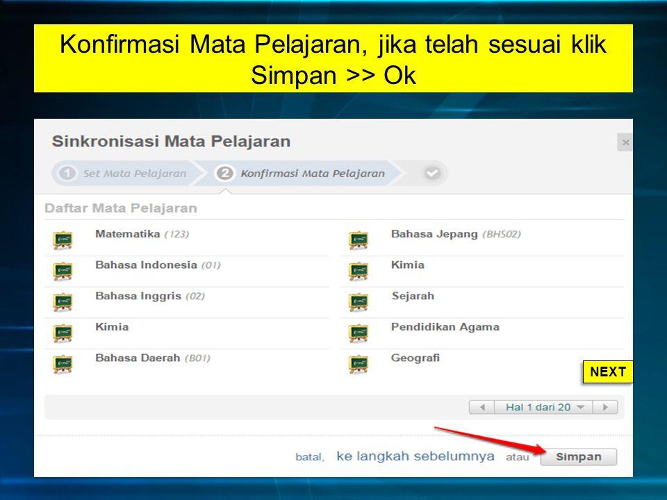 Konfirmasi Mata Pelajaran, jika telah sesuai klik Simpan >> Ok NEXT