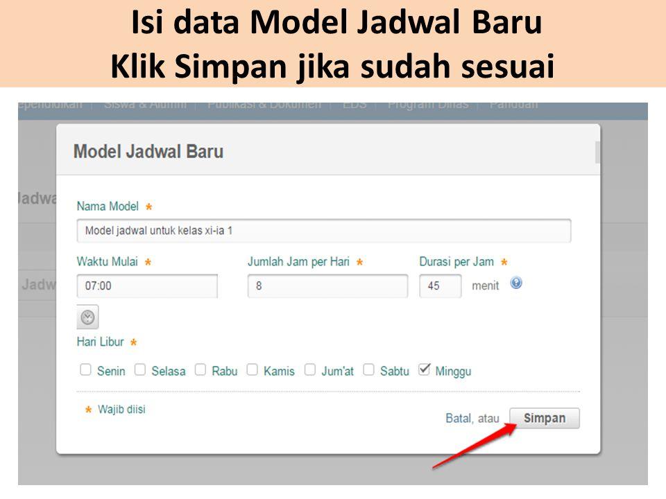 Isi data Model Jadwal Baru Klik Simpan jika sudah sesuai