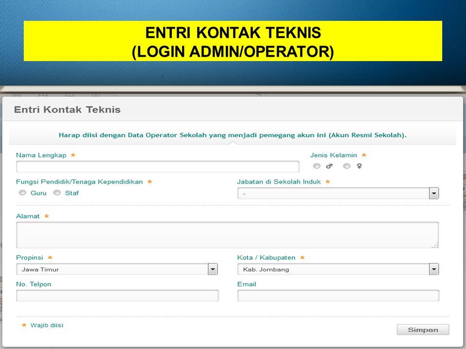 ENTRI KONTAK TEKNIS (LOGIN ADMIN/OPERATOR)