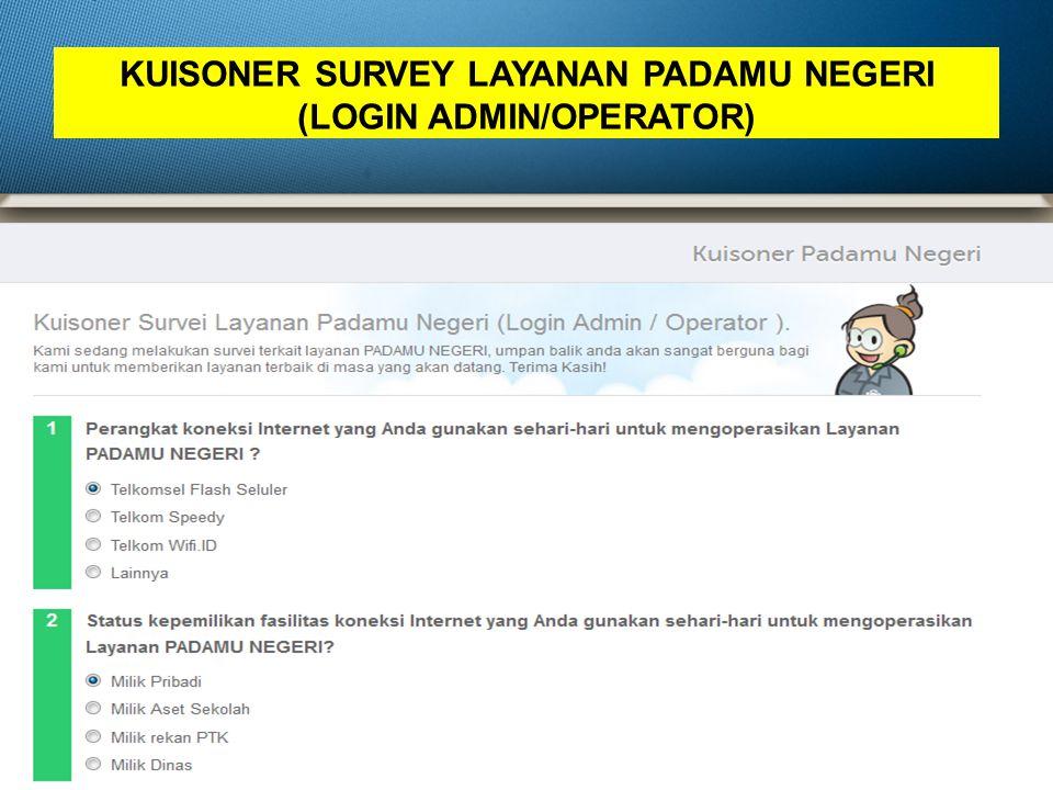 KUISONER SURVEY LAYANAN PADAMU NEGERI (LOGIN ADMIN/OPERATOR)