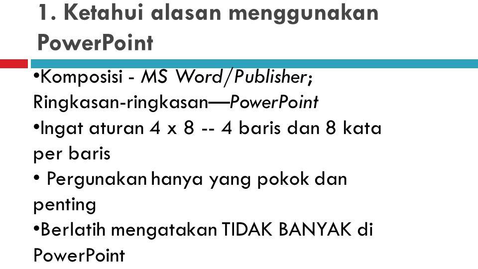 PRESENTASI POWER POINT YANG EFEKTIF 10 peraturan untuk membuat presentasi elektronik yang menarik dan informatif