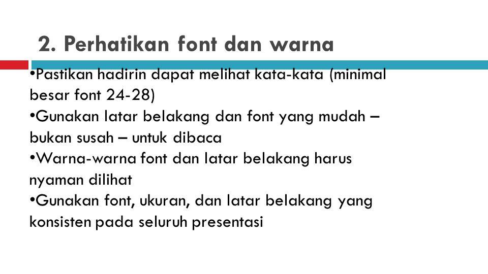 1. Ketahui alasan menggunakan PowerPoint Komposisi - MS Word/Publisher; Ringkasan-ringkasan—PowerPoint Ingat aturan 4 x 8 -- 4 baris dan 8 kata per ba
