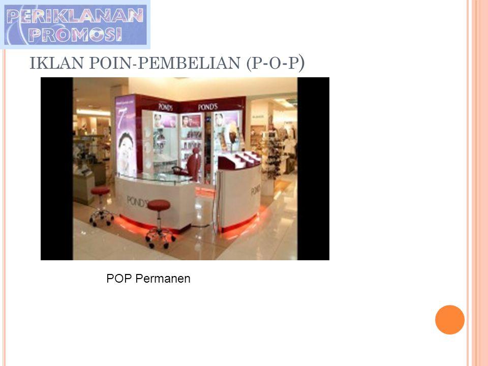 IKLAN POIN-PEMBELIAN (P - O - P ) POP Permanen