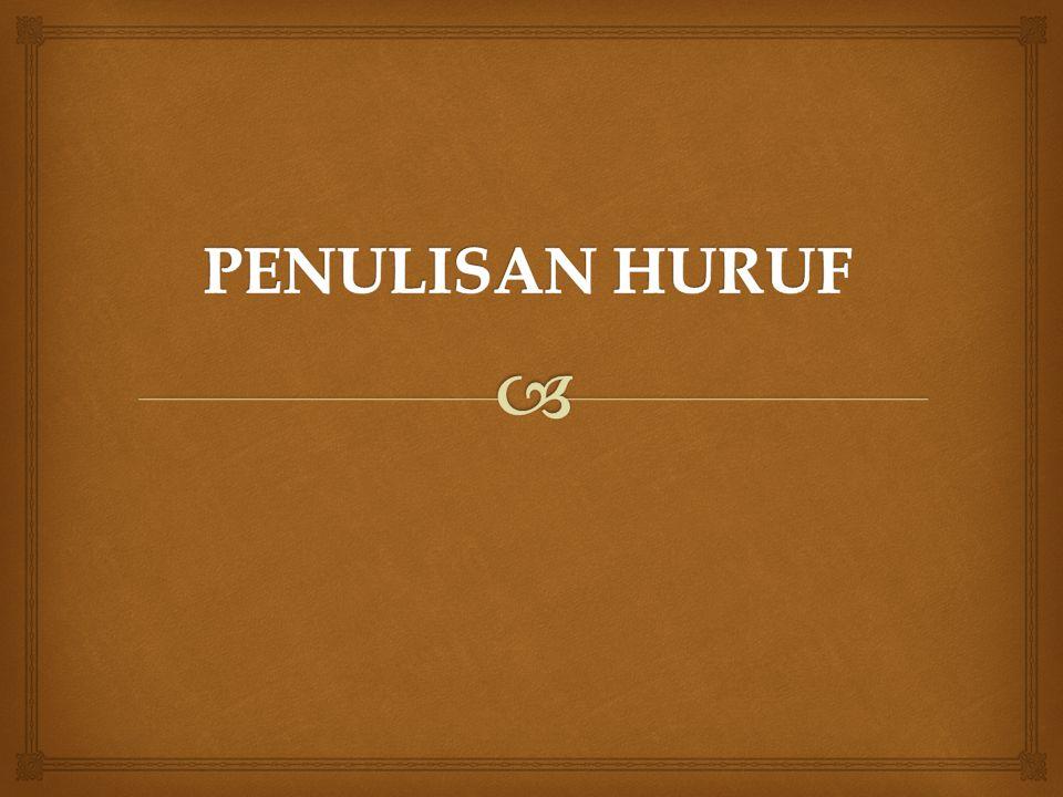 Huruf Abjad Abjad yang digunakan dalam ejaan bahasa Indonesia terdiri atas huruf yang berikut.