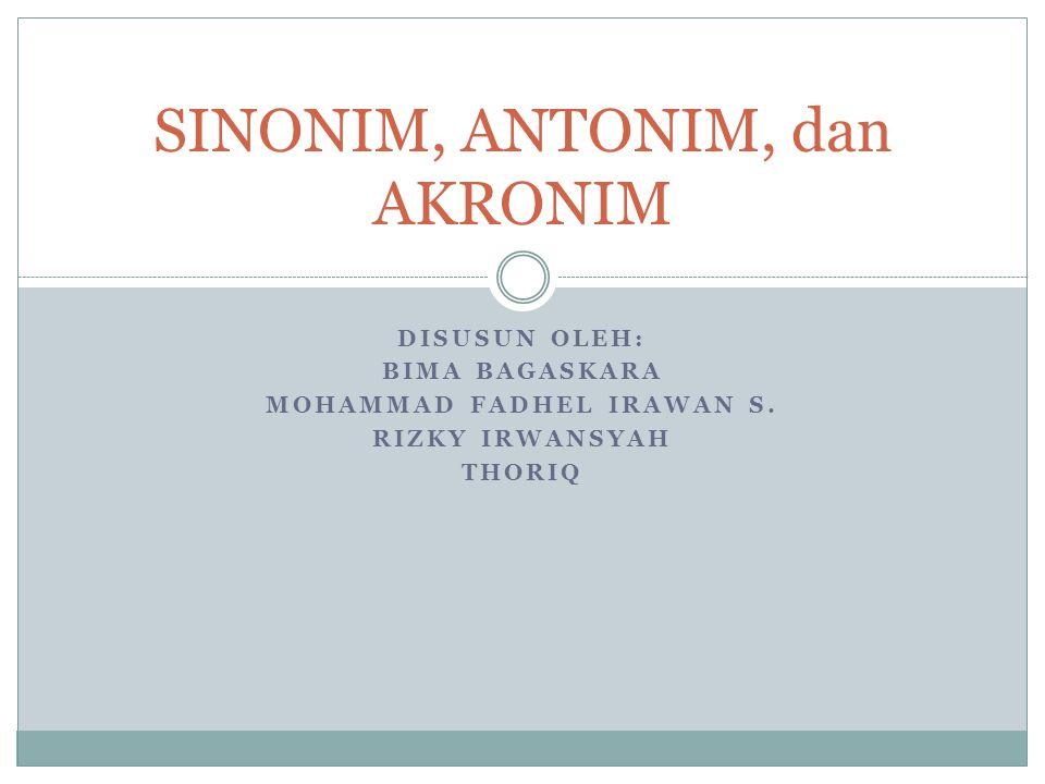 Sinonim Adalah suatu kata yang memiliki bentuk yang berbeda namun memiliki arti atau pengertian yang sama atau mirip.