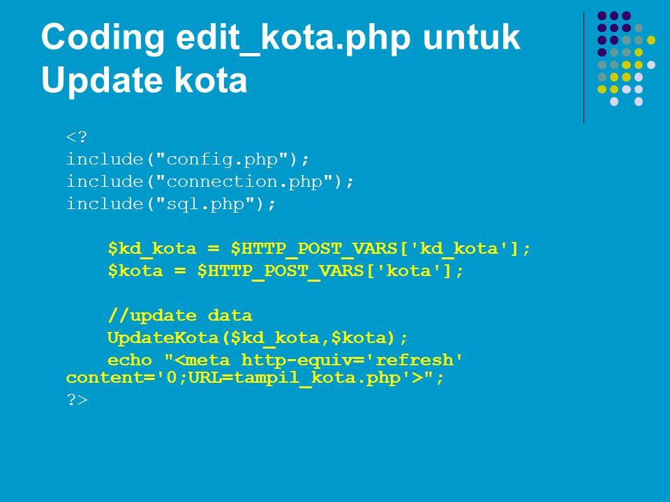 Coding edit_kota.php untuk Update kota <? include(