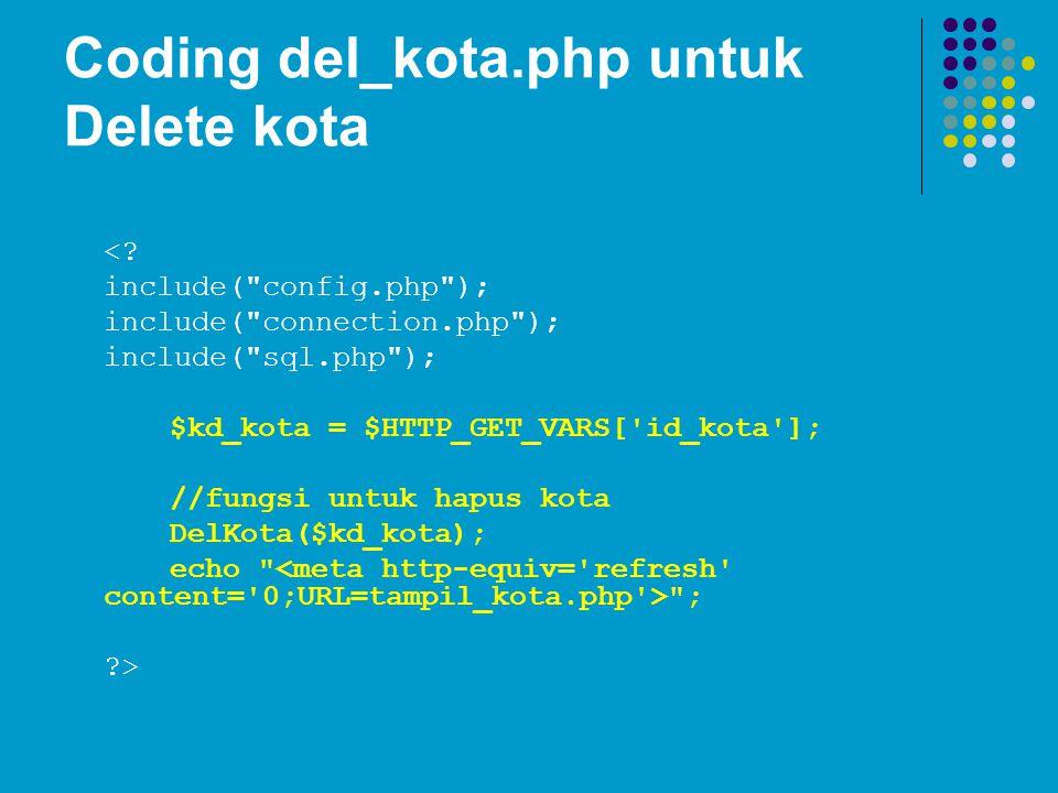 Coding del_kota.php untuk Delete kota <? include(