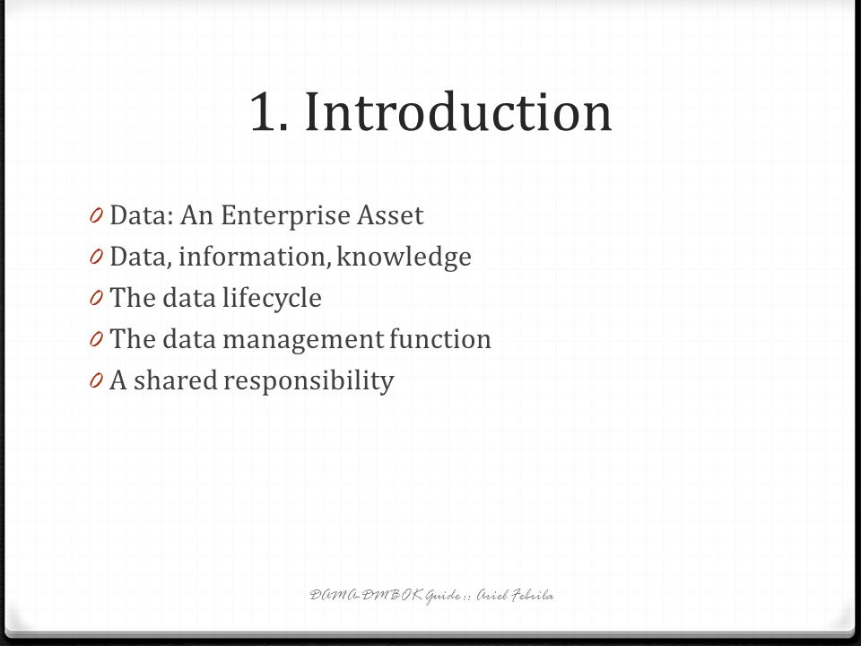 The Data Management Executive (1) 0 Visionary and active leadership => effective data management.
