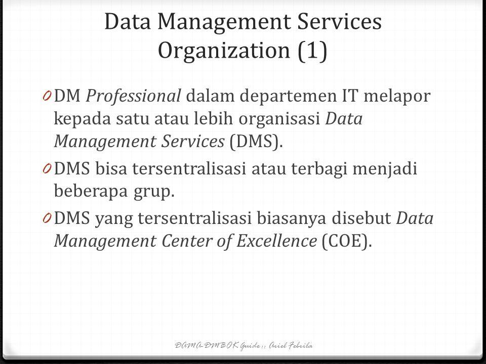 Data governance and stewardship organization (5) 0 DM eksekutif dan/atau arsitek data enterprise mungkin merupakan staf data stewardship program steer