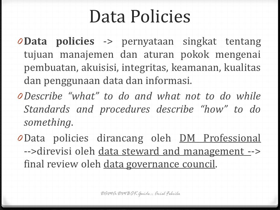 Data strategy 0 Komponen data strategy: 0 Visi DM yg meyakinkan 0 Summary businees case for DM 0 Guiding priciples, value, and management perspective