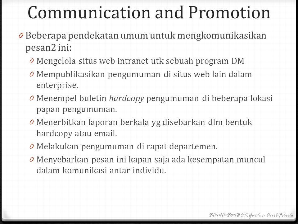 Communication and Promotion 0 Semua stakeholder harus mengetahui: 0 tanggung jawab, peran, organisasi, dan program2 data stewardship dan data governan