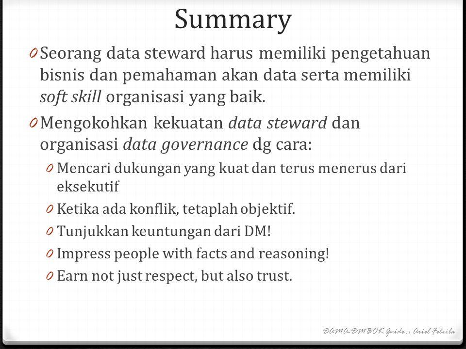 Summary 0 Implementasi data governance dalam suatu organisasi mengikuti 11 prinsip (buku hal 80-81) 0 Ringkasan proses-proses untuk fungsi data govern