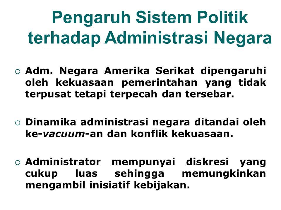 Pengaruh Sistem Politik terhadap Administrasi Negara  Adm.