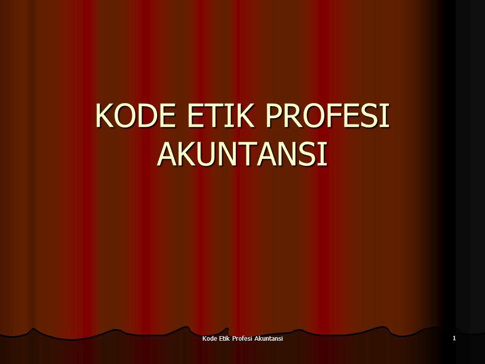 Kode Etik Profesi Akuntansi 2 APA ITU KODE ETIK PROFESI.