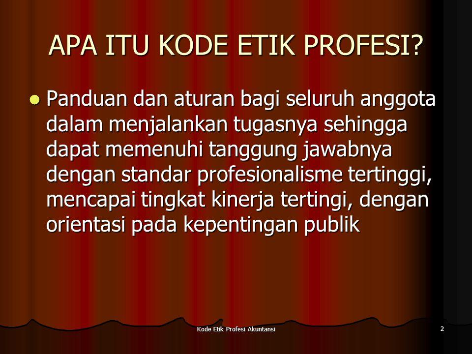 Kode Etik Profesi Akuntansi 3 Mengapa Kode Etik Diperlukan.