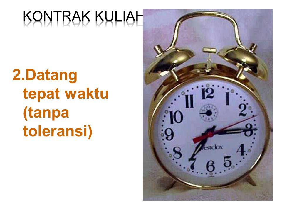 11 2.Datang tepat waktu (tanpa toleransi)