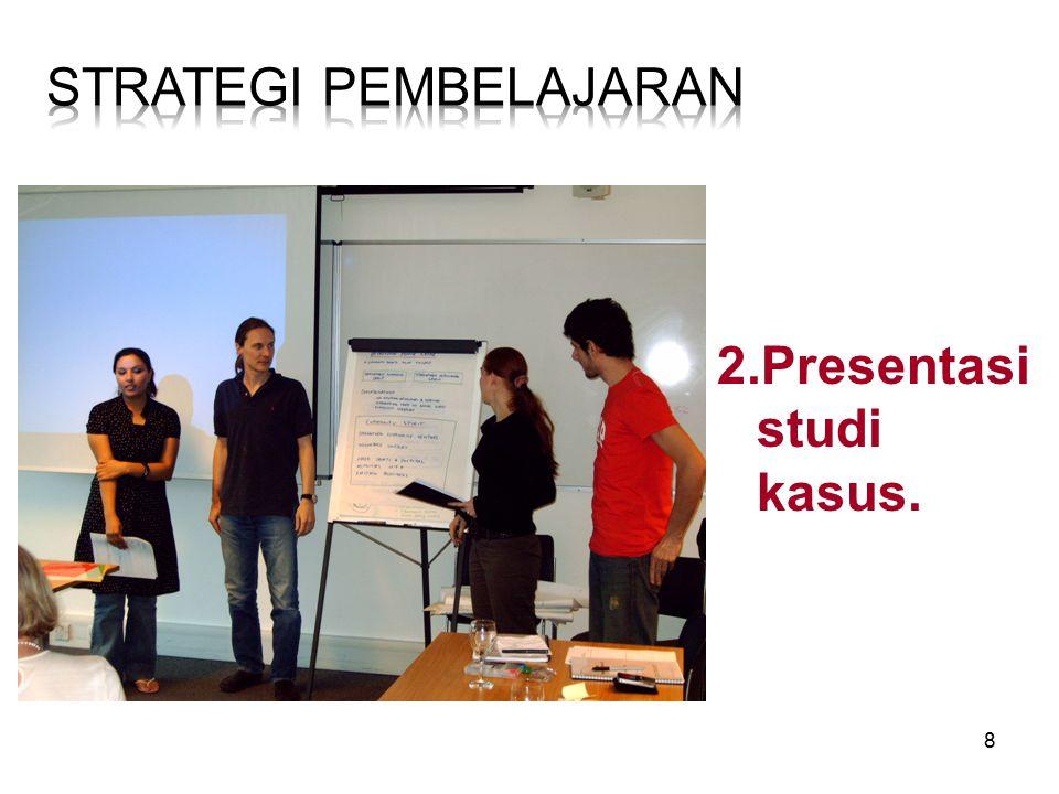 8 2.Presentasi studi kasus.
