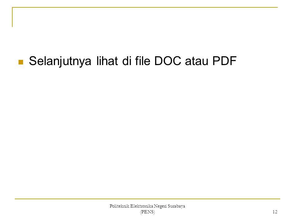 Politeknik Elektronika Negeri Surabaya (PENS) 12 Selanjutnya lihat di file DOC atau PDF