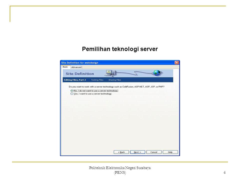 Politeknik Elektronika Negeri Surabaya (PENS) 6 Pemilihan teknologi server