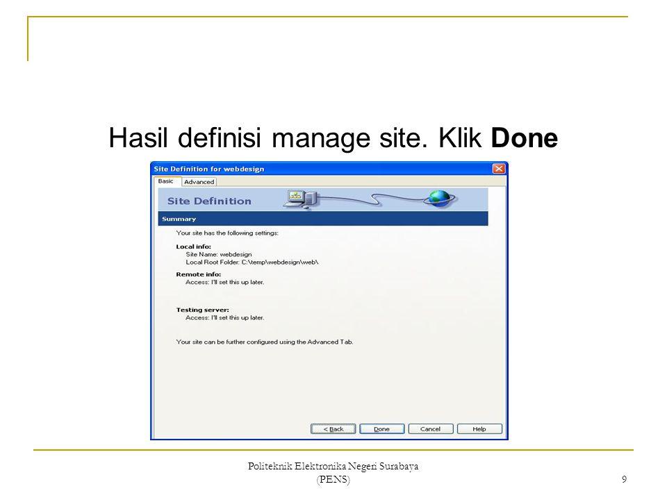 Politeknik Elektronika Negeri Surabaya (PENS) 9 Hasil definisi manage site. Klik Done