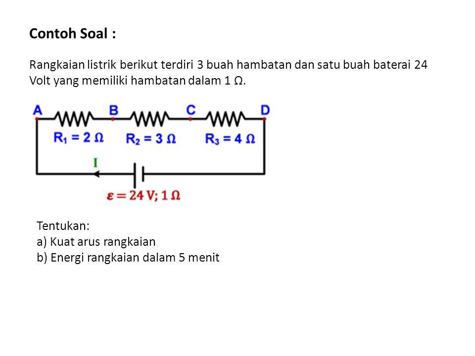 Contoh Soal : Rangkaian listrik berikut terdiri 3 buah hambatan dan satu buah baterai 24 Volt yang memiliki hambatan dalam 1 Ω. Tentukan: a) Kuat arus