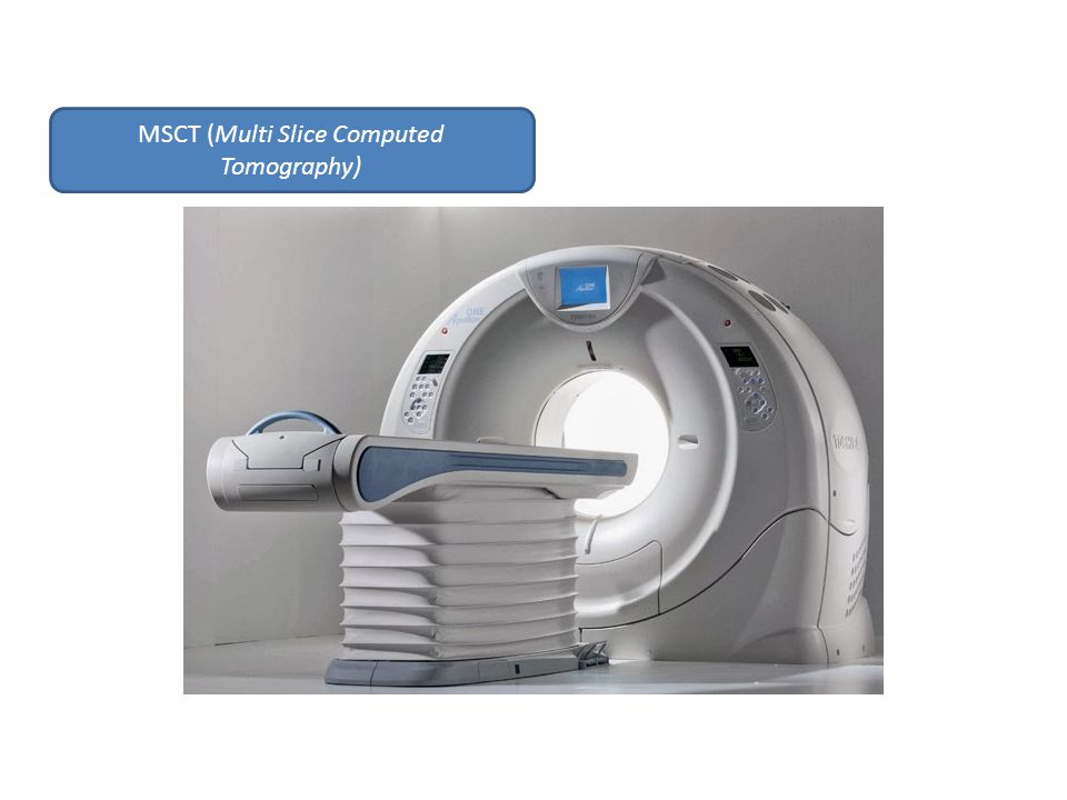 MSCT (Multi Slice Computed Tomography)