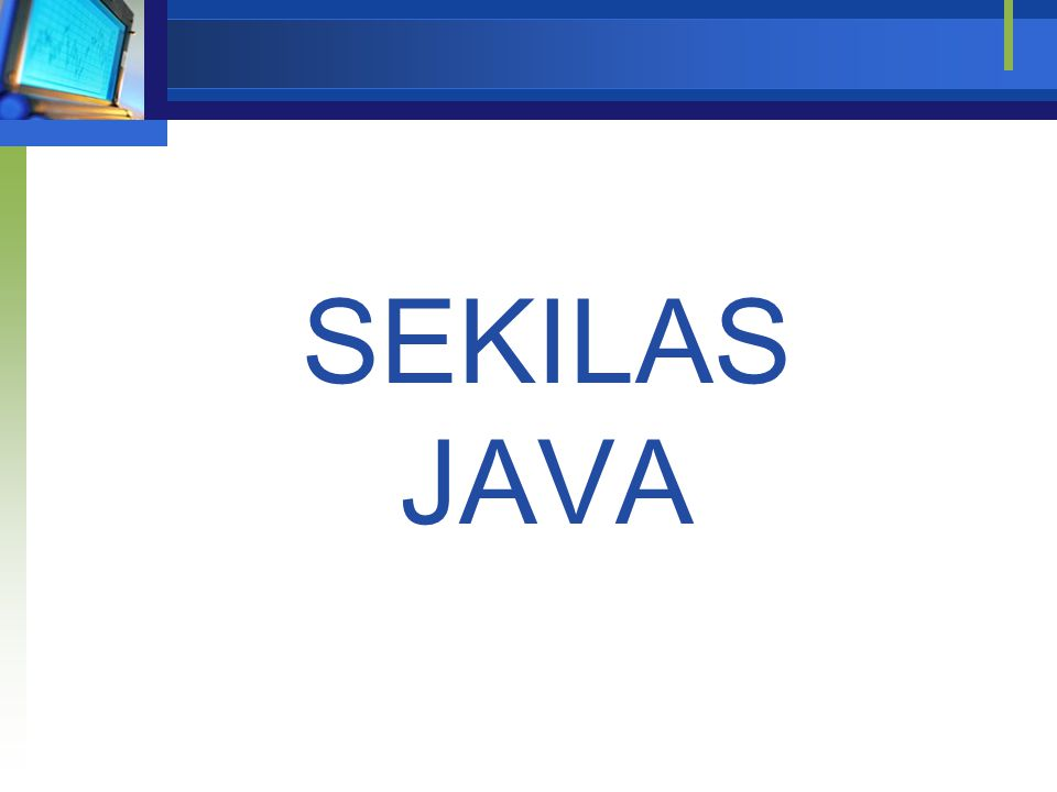 Pengenalan Java 3  Java dikembangkan oleh Sun Microsystem  Ditujukan untuk mengatasi perbedaan pada aneka platform yang ada saat ini.