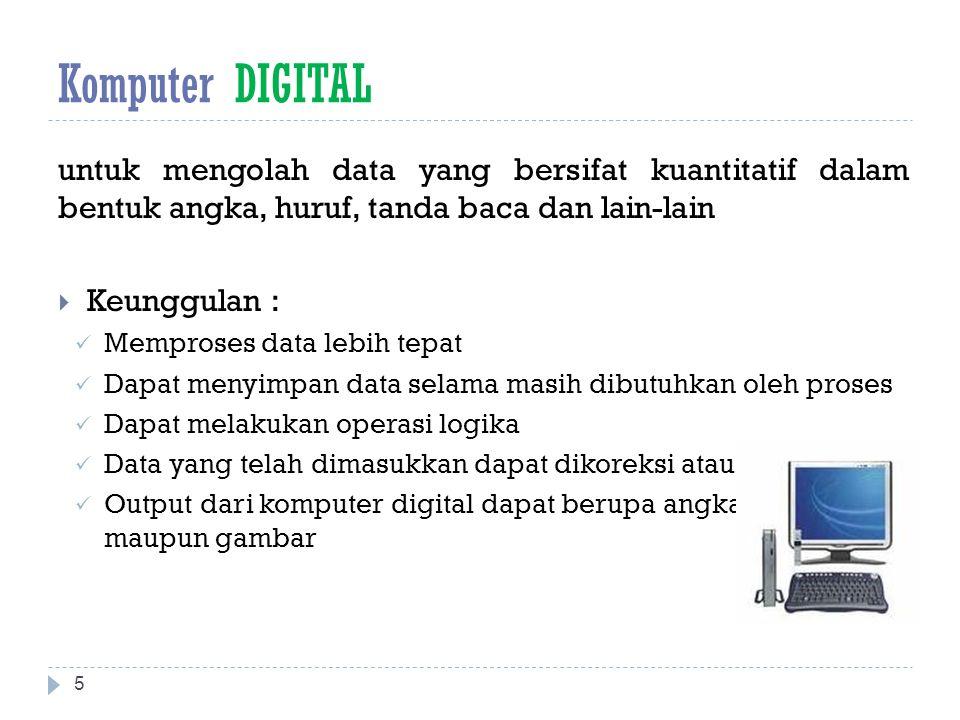 Komputer HYBRID  Kombinasi dari komputer analog dan komputer digital.