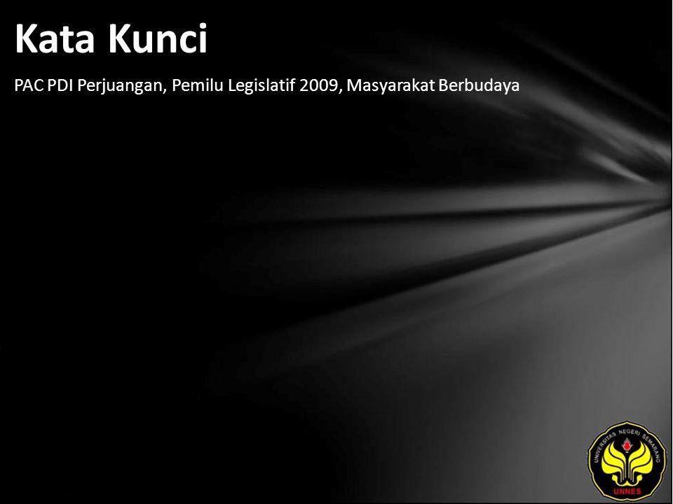 Kata Kunci PAC PDI Perjuangan, Pemilu Legislatif 2009, Masyarakat Berbudaya