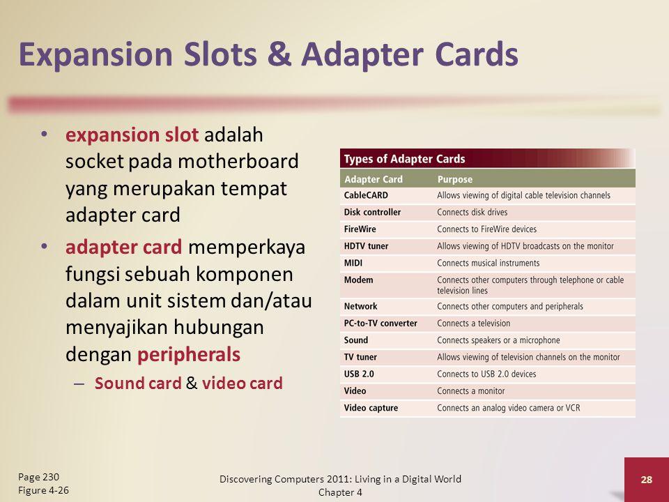 Expansion Slots & Adapter Cards expansion slot adalah socket pada motherboard yang merupakan tempat adapter card adapter card memperkaya fungsi sebuah