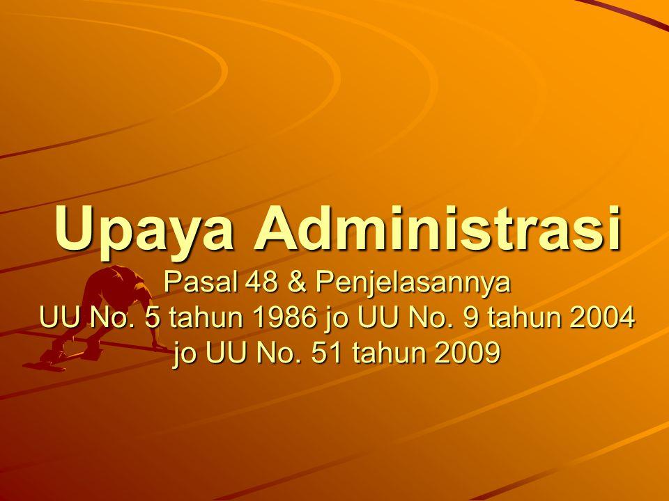 Upaya Administrasi Pasal 48 & Penjelasannya UU No.