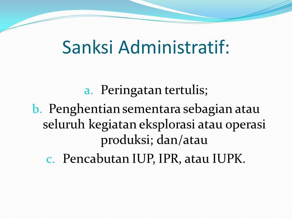 Setiap sengketa yang muncul dalam pelaksanaan IUP, IPR, atau IUPK diselesaikan melalui pengadilan dan arbitrase dalam negeri sesuai dengan ketentuan peraturan perundangundangan.