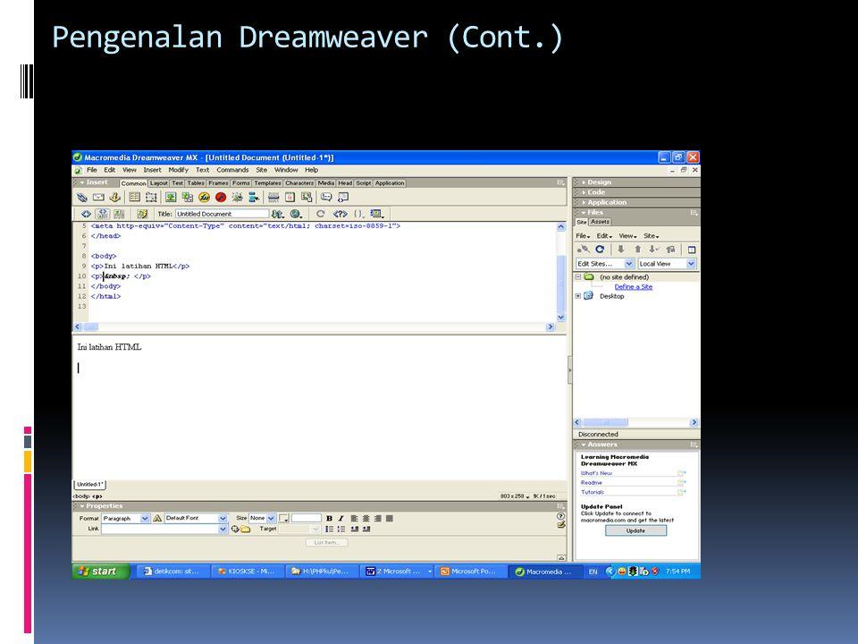 Pengenalan Dreamweaver (Cont.)