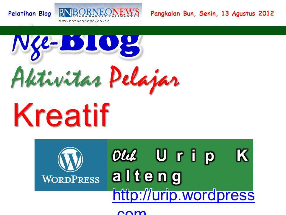 Pelatihan Blog Pangkalan Bun, Senin, 13 Agustus 2012