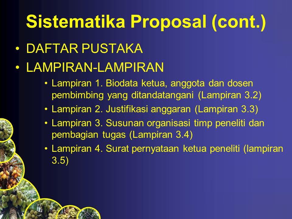 Sistematika Proposal (cont.) DAFTAR PUSTAKA LAMPIRAN-LAMPIRAN Lampiran 1.