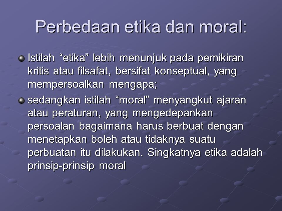 lanjutan Etika dalam bahasa Indonesia adalah tata susila .