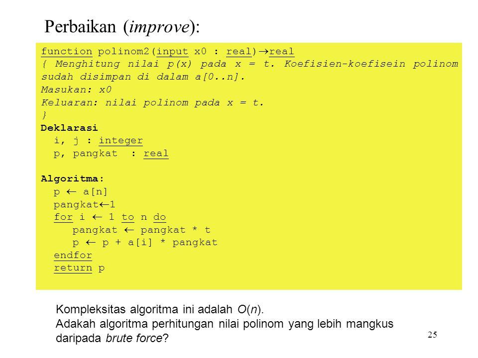 25 Perbaikan (improve): Kompleksitas algoritma ini adalah O(n).