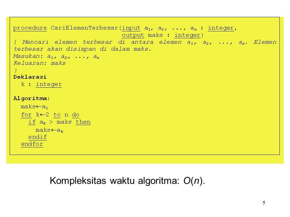 5 Kompleksitas waktu algoritma: O(n).