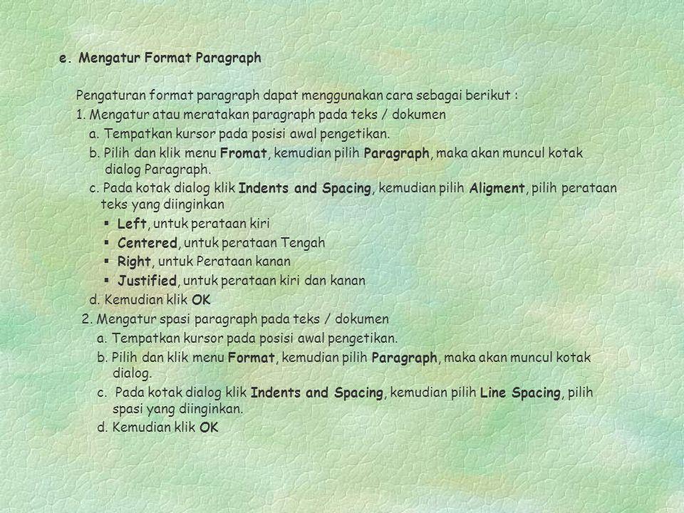 e. Mengatur Format Paragraph Pengaturan format paragraph dapat menggunakan cara sebagai berikut : 1. Mengatur atau meratakan paragraph pada teks / dok