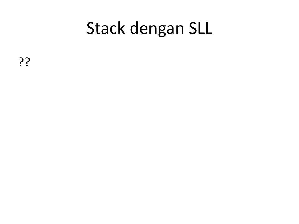 Stack dengan SLL ??